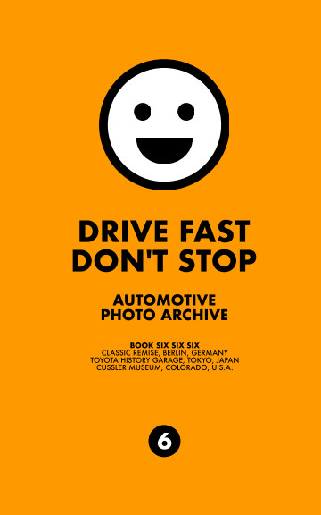 Drive Fast Don't Stop - Book 6: Three Car Museums nach Drive Fast Don't Stop anzeigen