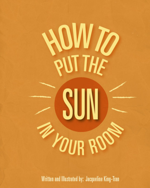 Bekijk How to Put the Sun in Your Room op Jacqueline King-Tran