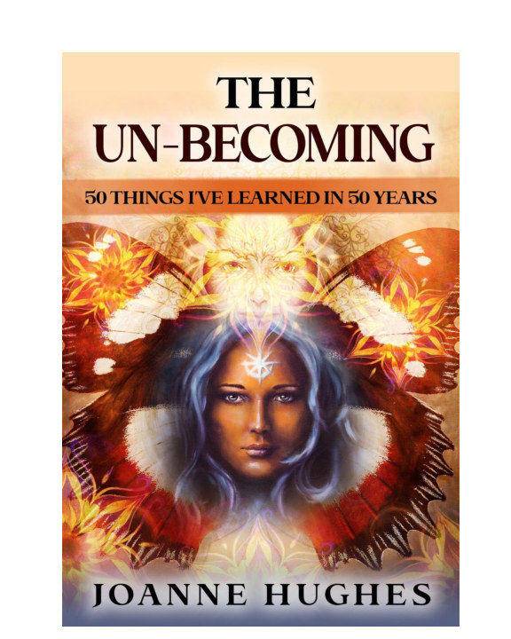 View The Un-Becoming Workbook by Joanne Hughes