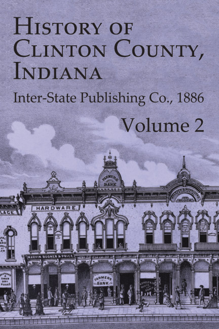 View 1886 History of Clinton County, Indiana - Vol. 2 by Inter-State Publishing Co.