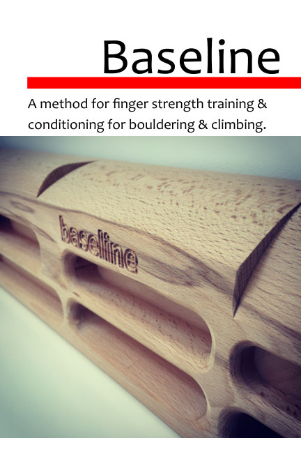 Baseline a method for finger strength training and conditioning for climbing and bouldering nach David Cross anzeigen