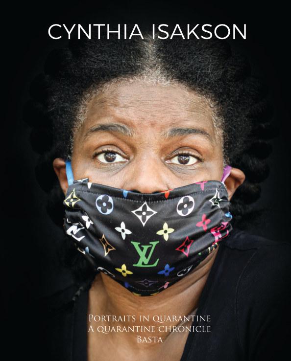 View Cynthia Isakson - Portraits in quarantine - A quarantine chronicle - Basta (English version) by Cynthia Isakson