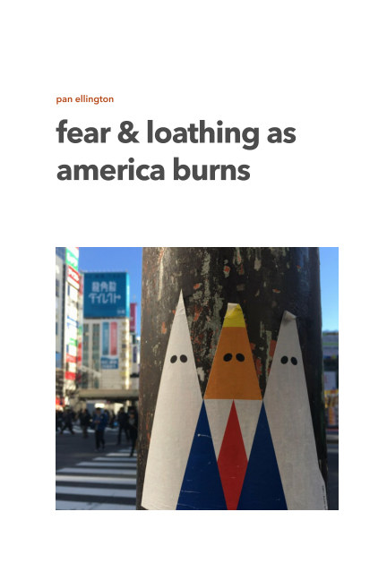View fear and loathing as america burns. by pan ellington.
