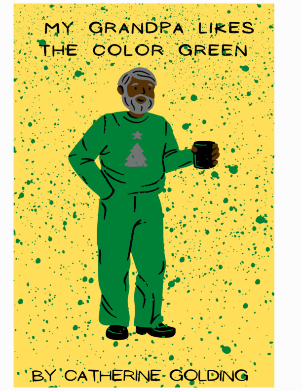 View My Grandpa Likes The Color Green by Catherine Golding