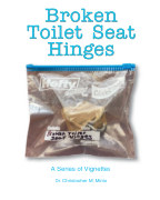 Broken Toilet Seat Hinges:  A Series of Vignettes book cover