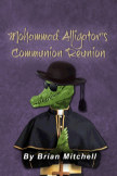 Mohammad Alligator's Communion Reunion book cover