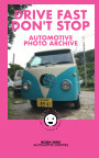 Drive Fast Don't Stop - Book 9: Automotive Oddities book cover