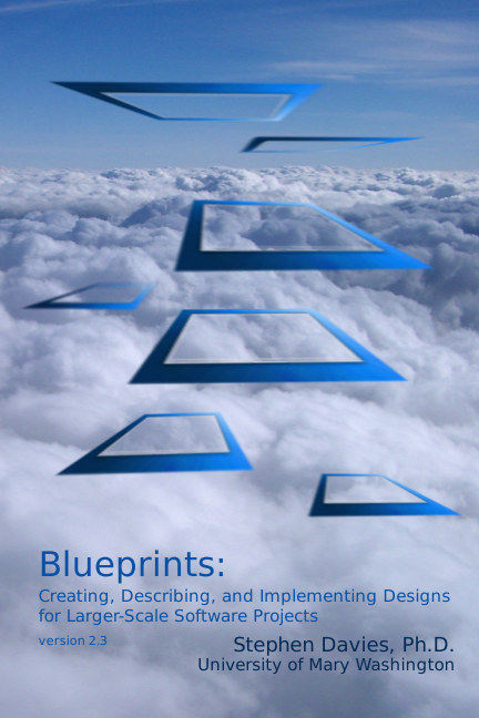 View Blueprints: Creating, Describing, and Implementing Designs for Larger-scale Software Projects (version 2.3) by Stephen Davies