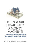 Turn Your Home Into A Money Machine book cover