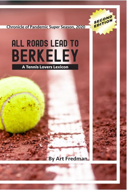 Ver All Roads Lead to Berkeley, Ed. 2 Soft Cover por Art Fredman