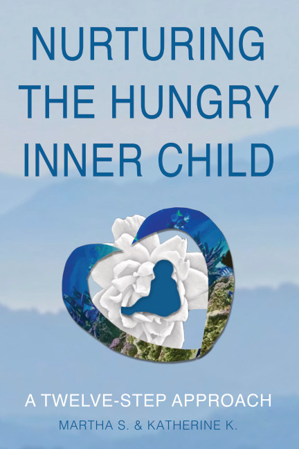 View Nurturing the Hungry Inner Child by Martha S. and Katherine K.