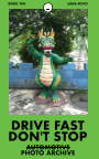Drive Fast Don't Stop - Book 10: Sans Auto book cover