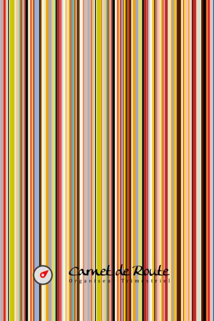 Ver Carnet de Route - Organiseur Trimestriel (semaine classique, couv. Stripes) por Mathieu Fuzier