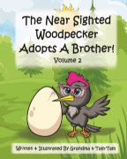 The Near Sighted Woodpecker Adopts A Brother! Volume 2 book cover