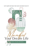 Manifest Your Dream Life book cover