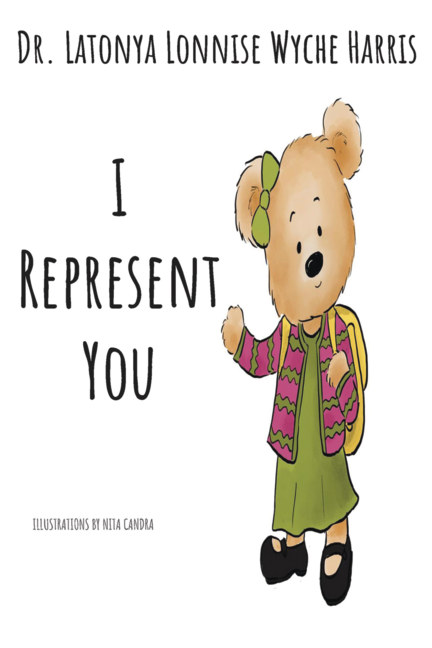 View I Represent You by Dr. LaTonya L. Wyche Harris