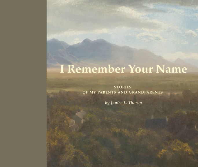 View I Remember Your Name by Janice L. Thorup