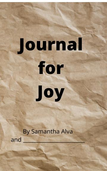 View Journal for Joy by Samantha Alva