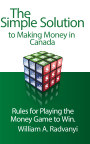 The Simple Solution to Making Money in Canada book cover