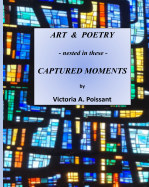 Art and Poetry - nested in these - Captured Moments (hardcover) book cover