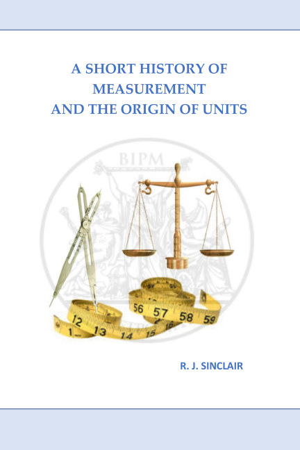 View A Short History of Measurement and the Origin of Units by Roderick J. Sinclair