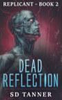 Dead Reflection - Replicant Book 2 book cover