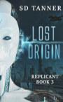 Lost Origin - Replicant Book Three book cover