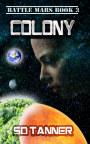 Colony - Battle Mars Book 3 book cover