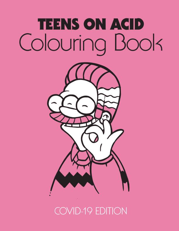 Bekijk Teens On Acid Coloring Book - Covid-19 Edition op Teens On Acid