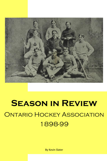 View Season in Review - OHA 1898-99 by Kevin Slater