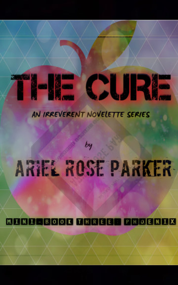 Ver The Cure Book III: Pheonix por ARIEL ROSE PARKER