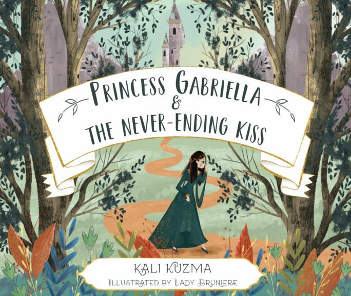 View Princess Gabriella and the Never-Ending Kiss by Kali Kuzma