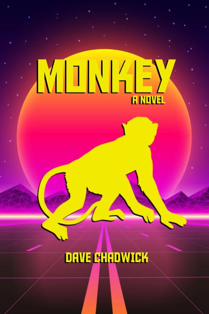 View Monkey: A Novel (Paperback) by Dave Chadwick