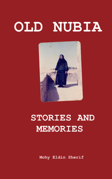 Ver Old Nubia: Stories and Memories (softcover) por Mohy Eldin Sherif