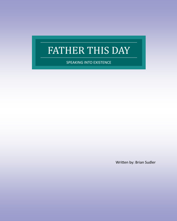 View Father This day by Brian Sudler