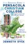 Your Survival Guide to Pensacola Christian College book cover