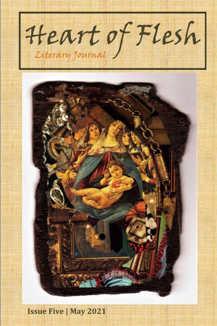 View Heart of Flesh Literary Journal by Veronica McDonald, Editor