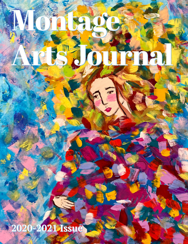 View Montage Arts Journal 2020-2021 Issue by Montage Arts Journal