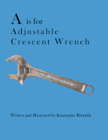 A is for Adjustable Crescent Wrench book cover