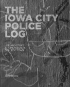 The Iowa City Police Log (BW edition) book cover
