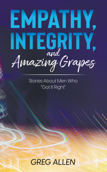 View Empathy, Integrity, and Amazing Grapes by Greg Allen