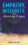 Empathy, Integrity, and Amazing Grapes book cover