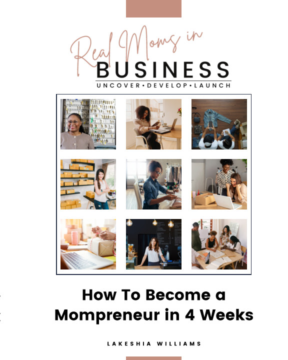 View How To Become a Mompreneur in 4 Weeks by Lakeshia Williams