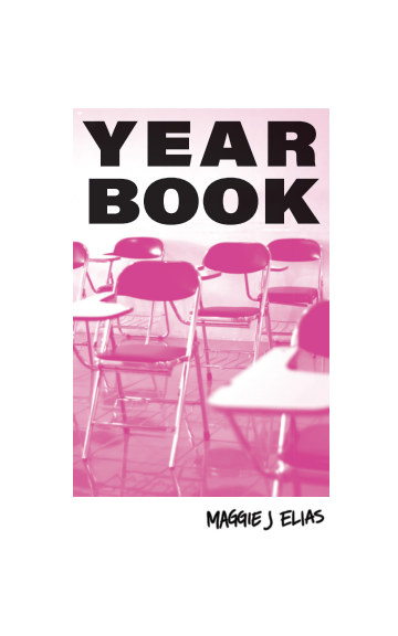 View Yearbook by Maggie J Elias