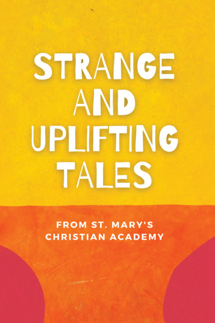 View Strange and Uplifting Tales by Students of SMCA