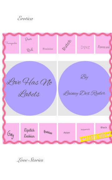 Bekijk Love Has No Labels op Lainey Dex Ryder