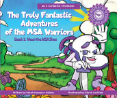 The Truly Fantastic Adventures of the MSA Warriors book cover