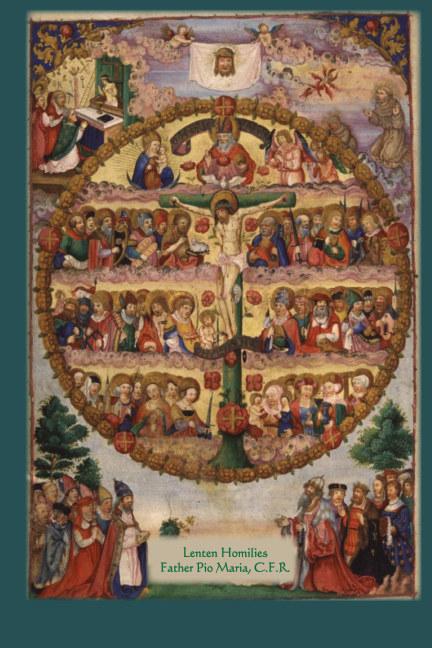 View Lenten Homilies by Father Pio Maria, CFR