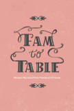 Fam to Table book cover