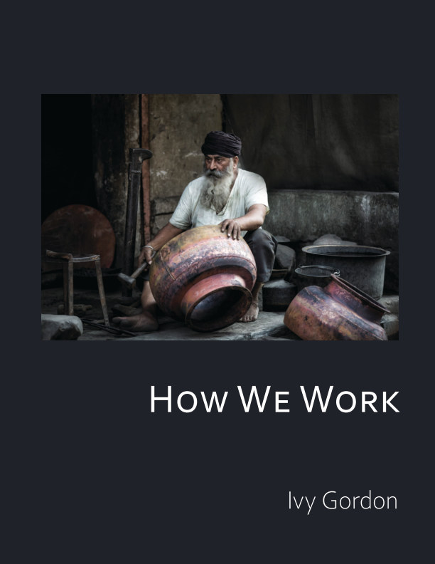View How We Work by Ivy Gordon